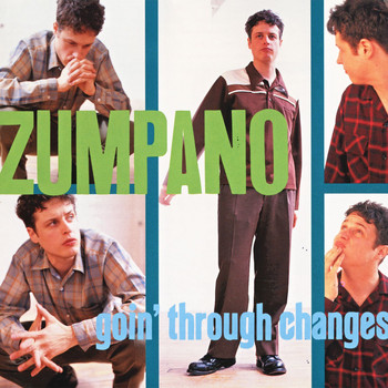 Zumpano - Goin' Through Changes