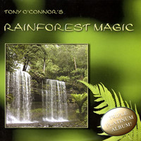 Tony O'Connor - Rainforest Magic