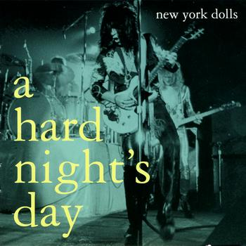 New York Dolls - A Hard Night's Day