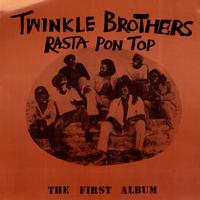 The Twinkle Brothers - Rasta Pon Top