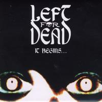Left For Dead - It Begins…