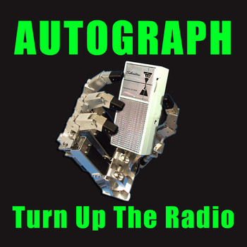 Autograph - Turn Up The Radio