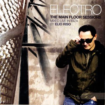 Elio Riso - Electro - The Main Floor Sessions