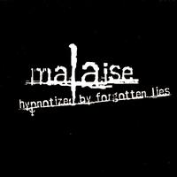 Malaise - Hypnotized By Forgotten Lies