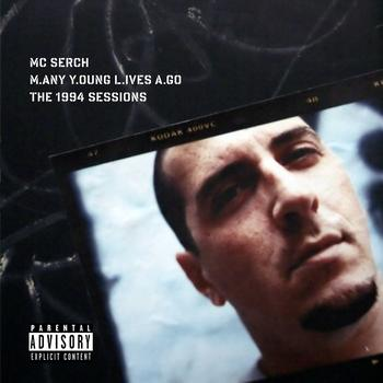 MC Serch - M.any Y.oung L.ives A.go: The 1994 Sessions (Explicit)