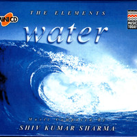 Shiv Kumar Sharma - The Elements - Water