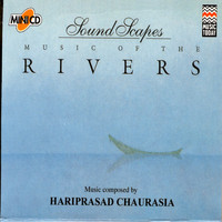 Hariprasad Chaurasia - Soundscapes - Rivers