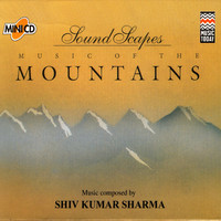Shiv Kumar Sharma - Soundscapes - Mountains