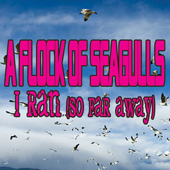 A Flock Of Seagulls - I Ran (So Far Away)