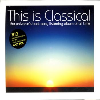Various Artists - This Is Classical - The Universe's Best Easy Listening Album Of All Time