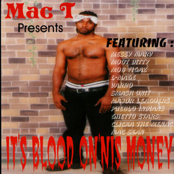 Mac T - It's Blood On'nis Money