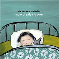 The Innocence Mission - Now The Day  Is Over
