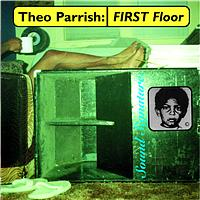 Theo Parrish - First Floor