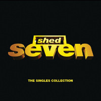 Shed Seven - Shed Seven / The Singles Collection (E Album Set)