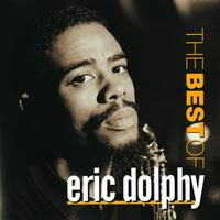 Eric Dolphy - Best Of Eric Dolphy, The (Remastered)