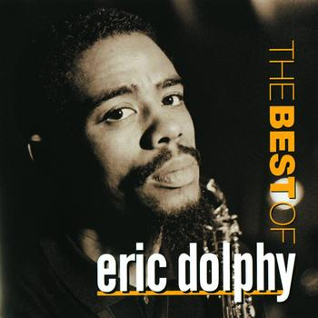 Eric Dolphy - Best Of Eric Dolphy, The