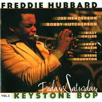 Freddie Hubbard - Keystone Bop vol. 2: Friday/Saturday
