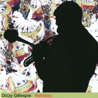 Dizzy Gillespie - Bahiana (Remastered)