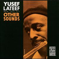 Yusef Lateef - Other Sounds