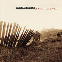 Strangefolk - A Great Long While