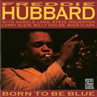 Freddie Hubbard - Born To Be Blue (Remastered)