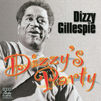 Dizzy Gillespie - Dizzy's Party (Remastered)