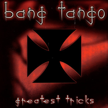 Bang Tango - Greatest Tricks