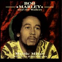 Bob Marley & The Wailers - Mystic Mixes - An Exclusive Remix Collection
