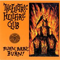 The Electric Hellfire Club - Burn, Baby, Burn!