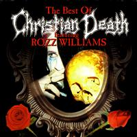 Christian Death - The Best Of Christian Death Featuring Rozz Williams