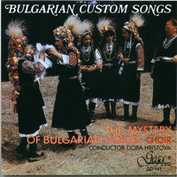 The Mystery Of Bulgarian Voices Choir & Dora Hristova - Bulgarian Custom Songs