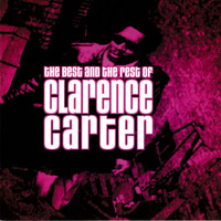 Clarence Carter - The Best & The Rest Of Clarence Carter