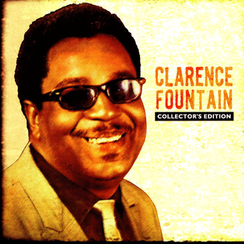 Clarence Fountain - Collector's Edition