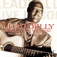 Leadbelly - Absolutely The Best, V 2 In Concert