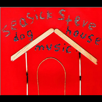 Seasick Steve - Dog House Music