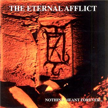 The Eternal Afflict - Nothing Meant Forever