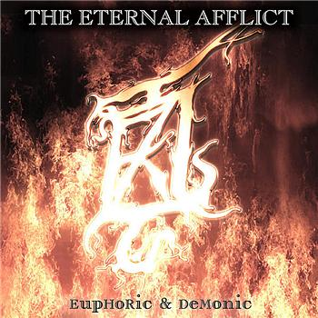 The Eternal Afflict - Euphoric & Demonic