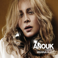 Anouk - I Don't Wanna Hurt