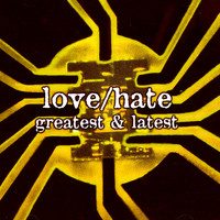 Love/Hate - Greatest & Latest (Re-Recorded)