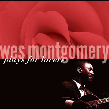 Wes Montgomery - Wes Montgomery Plays For Lovers