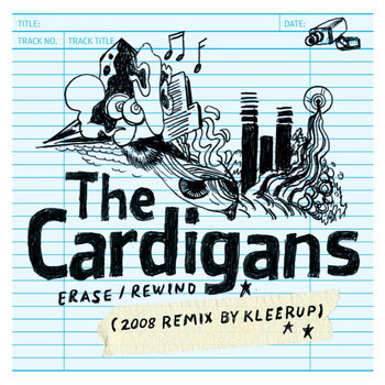 The Cardigans - Erase / Rewind (2008 Remix by Kleerup)