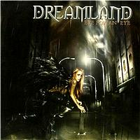 Dreamland - Eye For An Eye