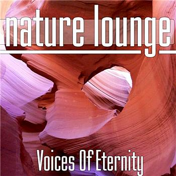 Nature Lounge Club - Voices Of Eternity