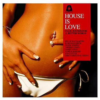 Various Artists - House Is Love - Club Sounds For A Better World