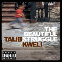 Talib Kweli - The Beautiful Struggle