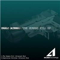 Pablo Acenso - The Humans Kill EP