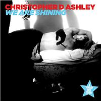Christopher D Ashley - We Are Shining
