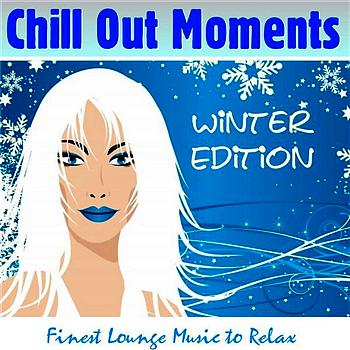 Various Artists - Chill Out Moments Winter Edition/ Beach del Mar Cafe Chi