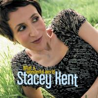 Stacey Kent - What A Wonderful World