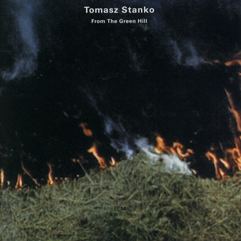 Tomasz Stanko - From The Green Hill
